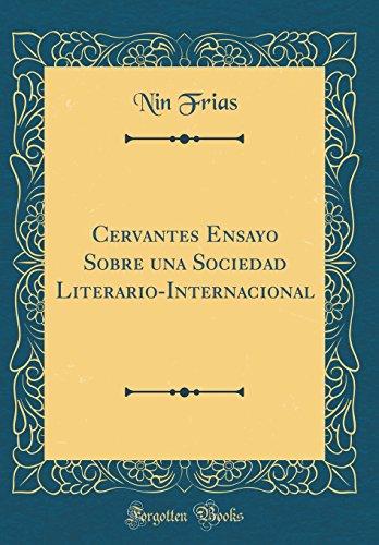 Cervantes Ensayo Sobre una Sociedad Literario-Internacional (Classic Reprint)  [Frias, Nin] (Tapa Dura)