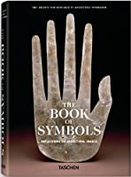 The Book of Symbols: Reflections on Archetypal Images (The Archive for Research in Archetypal Symbolism)