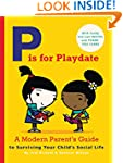 P is for Playdate: A Modern Parent's...