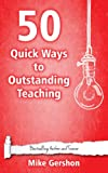 50 Quick Ways to Outstanding Teaching (Quick 50 Teaching Series Book 7) (English Edition)