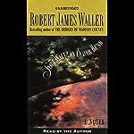 Slow Waltz in Cedar Bend: A Novel | Robert James Waller