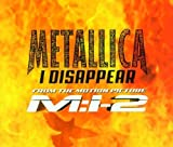 I Disappear by Metallica (2000-07-11)