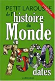 echange, troc Larousse - Petit Larousse de l'histoire du Monde en 7560 dates