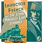 Inspector French and Sir John Magill's Last Journey: Inspector French Mystery, Book 6 Hörbuch von Freeman Wills Crofts Gesprochen von: Phil Fox