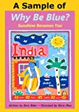 img - for A Sample of Why Be Blue? Sunshine Becomes You book / textbook / text book
