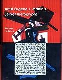 Artist Eugene J. Martin's Secret Hieroglyphs
