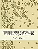 Download Needlework Patterns in the Era of Jane Austen: Ackermann's Repository of Arts