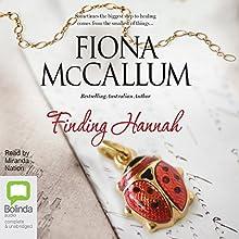 Finding Hannah | Livre audio Auteur(s) : Fiona McCallum Narrateur(s) : Miranda Nation