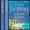 A Good Catch Hörbuch von Fern Britton Gesprochen von: Fern Britton