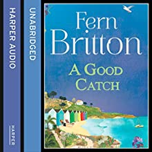 A Good Catch (       UNABRIDGED) by Fern Britton Narrated by Fern Britton