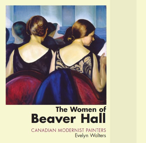 Download Women of Beaver Hall: Canadian Modernist Painters