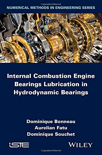 Internal Combustion Engine Bearings Lubrication In Hydrodynamic Bearings (Numerical Methods In Engineering)