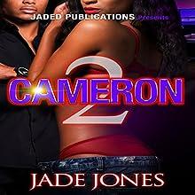 Cameron 2 Audiobook by Jade Jones Narrated by Cee Scott