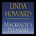 Mackenzie's Pleasure Audiobook by Linda Howard Narrated by Dennis Boutsikaris