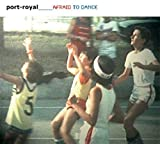 Afraid to Dance by Port-Royal (2007-05-15)