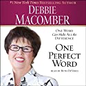 One Perfect Word: One Word Can Make All the Difference (       UNABRIDGED) by Debbie Macomber Narrated by Beth DeVries