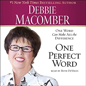 One Perfect Word: One Word Can Make All the Difference | [Debbie Macomber]