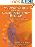 Acupuncture and the Chakra Energy Sys...