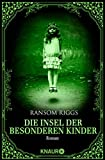 Die Insel der besonderen Kinder: Roman