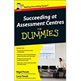 Succeeding at Assessment Centres For Dummiesby Nigel Povah