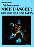 Nick Danger: The Daily Feed Tapes