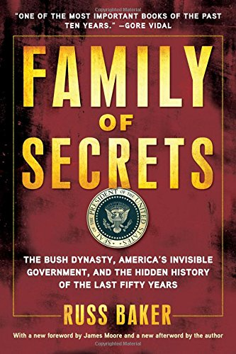 family-of-secrets-the-bush-dynasty-americas-invisible-government-and-the-hidden-history-of-the-last-