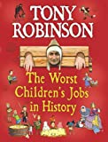 Sir Tony Robinson The Worst Children's Jobs in History