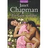 """Zur Liebe verf�hrt: Romanvon """"Janet Chapman"""""""