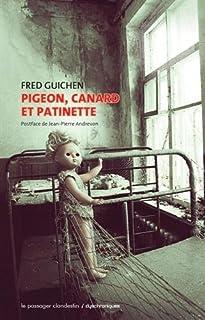Pigeon, Canard et Patinette