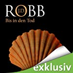 Bis in den Tod (Eve Dallas 04) | J.D. Robb