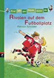 img - for Erst ich ein St ck, dann du - Rivalen auf dem Fu ballplatz: Band 8 (German Edition) book / textbook / text book
