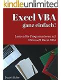 Excel VBA ganz einfach!: Lernen Sie Programmieren mit Microsoft Excel VBA