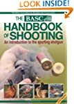 The BASC Handbook of Shooting: An Int...