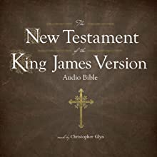 The King James Version of the New Testament Audiobook by  Simon Peterson Narrated by Christopher Glyn
