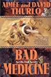 Bad Medicine: An Ella Clah Novel (Ella Clah Novels) (0312863284) by Thurlo, Aimee