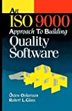 img - for An Iso 9000 Approach to Building Quality Software by Oskarsson, Osten, Glass, Robert L. (1995) Hardcover book / textbook / text book