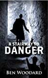 img - for A Stairway To Danger: (Mystery, Action, Suspense) (A Shakertown Adventure Book 1) book / textbook / text book