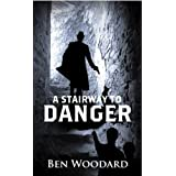 A Stairway To Danger: (Mystery, Action, Suspense) (A Shakertown Adventure Book 1) ~ Ben Woodard
