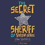 The Secret Sheriff of Sixth Grade | Jordan Sonnenblick