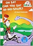 img - for Oh Say Can You Say Di-no-saur?: All About Dinosaurs by Steve Haefele Bonnie Worth (2011-05-03) book / textbook / text book