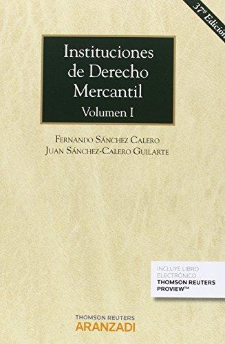 Instituciones De Derecho Mercantil. Volumen I (Gran Tratado)