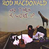 echange, troc Rod Macdonald - And Then He Woke Up