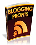 Blogging Profits: Insider Trade Secrets To Making A Fortune with Niche Blogs