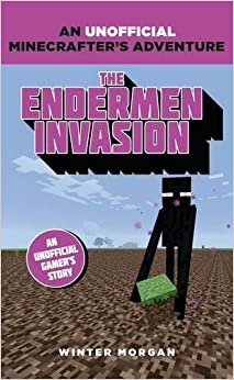 Minecrafters: The Endermen Invasion (An Unofficial Gamer's Adventure
