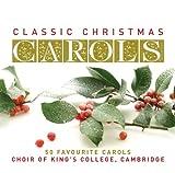 Classic Christmas Carols: 50 Favourite Carols