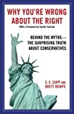 cover of Why You're Wrong About the Right: Behind the Myths: The Surprising Truth About Conservatives