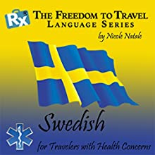Rx: Freedom to Travel Language Series: Swedish  by Nicole Natale Narrated by Kathryn Hill, Elisabeth Kihlberg