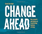 Change Ahead: How Research and Design...