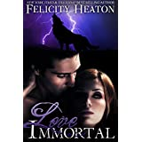 Love Immortal (A Vampire Romance Novel) ~ Felicity Heaton