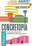 Concretopia: A Journey Around the Reb...